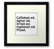 Caffeinated Hyphenated  Framed Print