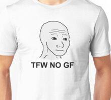 Tfw no gf Unisex T-Shirt