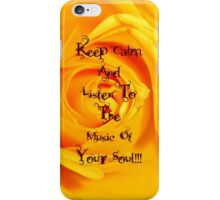 Keep Calm and Listen to the music of your Soul iPhone Case/Skin