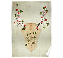 It's Spring Dear Poster