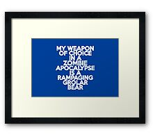 My weapon of choice in a Zombie Apocalypse is a rampaging grolar bear Framed Print