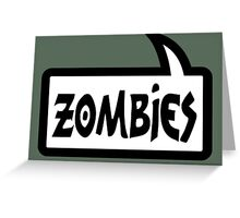 ZOMBIES SPEECH BUBBLE by Zombie Ghetto Greeting Card