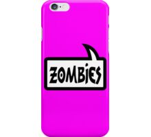 ZOMBIES SPEECH BUBBLE by Zombie Ghetto iPhone Case/Skin