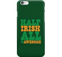 Half Irish - All AWESOME iPhone Case/Skin