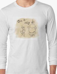 Ooh de lally Long Sleeve T-Shirt