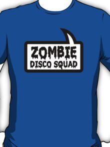 ZOMBIE DISCO SQUAD SPEECH BUBBLE by Zombie Ghetto T-Shirt