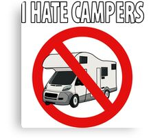 I HATE CAMPERS Canvas Print