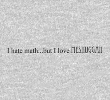 I hate math...but I love Meshuggah by DeeDeR