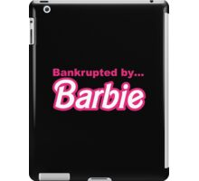 Bankrupted by... BARBIE iPad Case/Skin