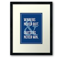 Winners & Quitters. Framed Print
