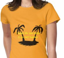 I might like you better if we surf together Womens Fitted T-Shirt
