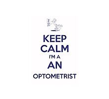 Keep calm, I'm an optometrist by Bramble43