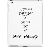 """""""If you can dream it, You can do it"""" iPad Case/Skin"""