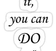 """""""If you can dream it, You can do it"""" Sticker"""