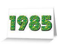 born 1985 Greeting Card