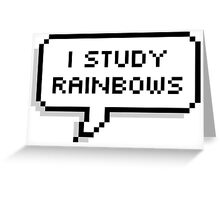 I study rainbows Greeting Card