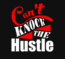 Can't Knock The Hustle Unisex T-Shirt