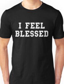 I Feel Blessed Unisex T-Shirt