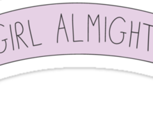 GIRL ALMIGHTY Sticker