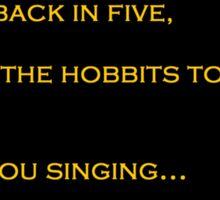 I'm Taking the Hobbits to Isengard! Sticker