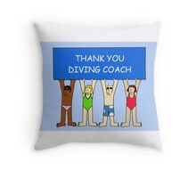 Thank you diving coach. Throw Pillow