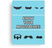 Know Your Moustaches! Canvas Print