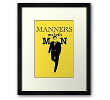 Manners Maketh Man Framed Print