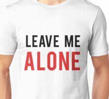 LEAVE ME ALONE (Color:Landscape) Unisex T-Shirt