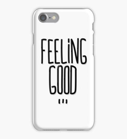 Feeling Good ... iPhone Case/Skin