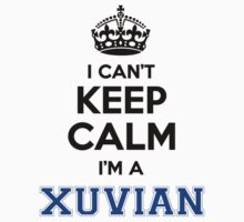 I cant keep calm Im a XUVIAN by icanting
