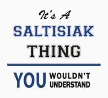 It's a SALTISIAK thing, you wouldn't understand !! by thinging