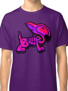 Bullies Letter Character Red Pink and Purple  Classic T-Shirt
