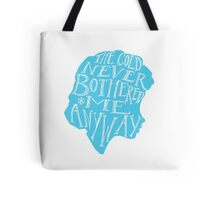 The Cold Never Bothered Me Anyway Tote Bag