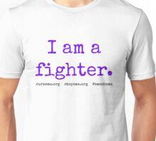 I Fight. Unisex T-Shirt