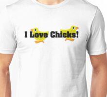 I Love Chicks Unisex T-Shirt