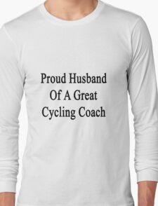 Proud Husband Of A Great Cycling Coach  T-Shirt