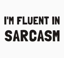 Fluent In Sarcasm Kids Clothes