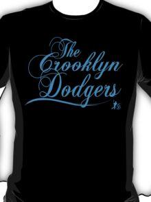THE CROOKLYN DODGERS T-Shirt