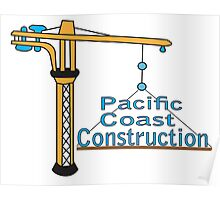 Pacific Coast Construction Poster