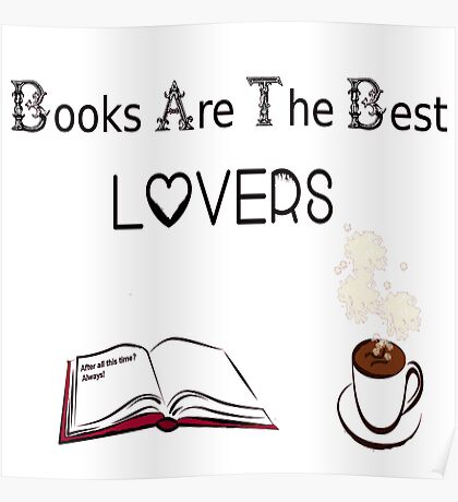 Books are the best lovers! Poster