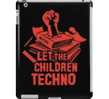 LET THE CHILDREN TECHNO iPad Case/Skin