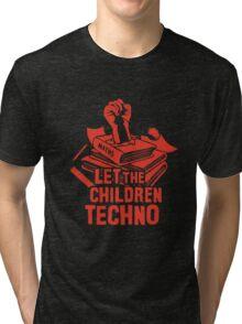 LET THE CHILDREN TECHNO Tri-blend T-Shirt
