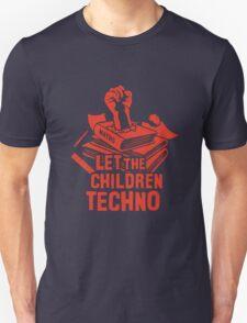 LET THE CHILDREN TECHNO Unisex T-Shirt