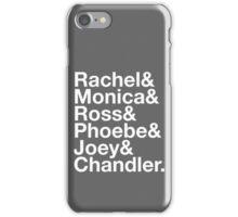 FRIENDS Rachel Green Monica Geller Ross Geller Chandler Bing Phoebe Buffay Joey Tribbiani iPhone Case/Skin