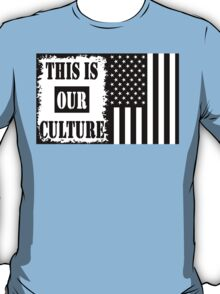 This Is Our Culture T-Shirt
