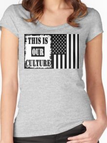 This Is Our Culture Women's Fitted Scoop T-Shirt