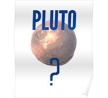 Pluto? Poster