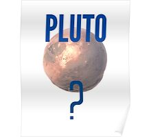 Pluto? Poster