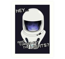 """""""Hey Who Turned Out The Lights"""" Art Print"""