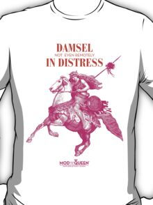 Damsel Not Even Remotely In Distress T-Shirt
